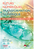 """Publication de l'ouvrage: """"Futurs numériques, Transformation numérique: du Lean à l'Accéluction"""""""