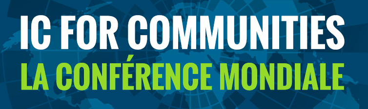 IC for communities - La Conférence mondiale